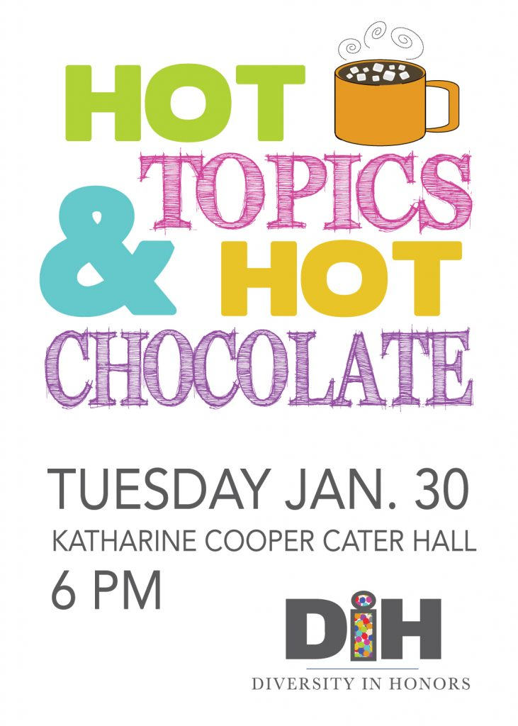 hot topics and hot chocolate graphic for diversity in honors Tuesday jan 30 at 6 pm