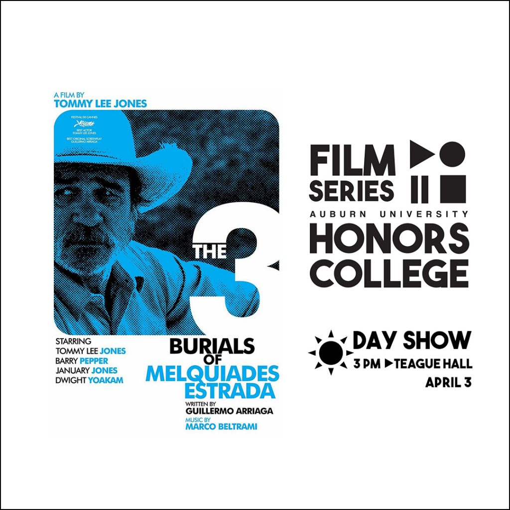 Honors College Film Series graphic for: the three burials of Melquiades Estrada at 3 pm in Teague Hall on April 3