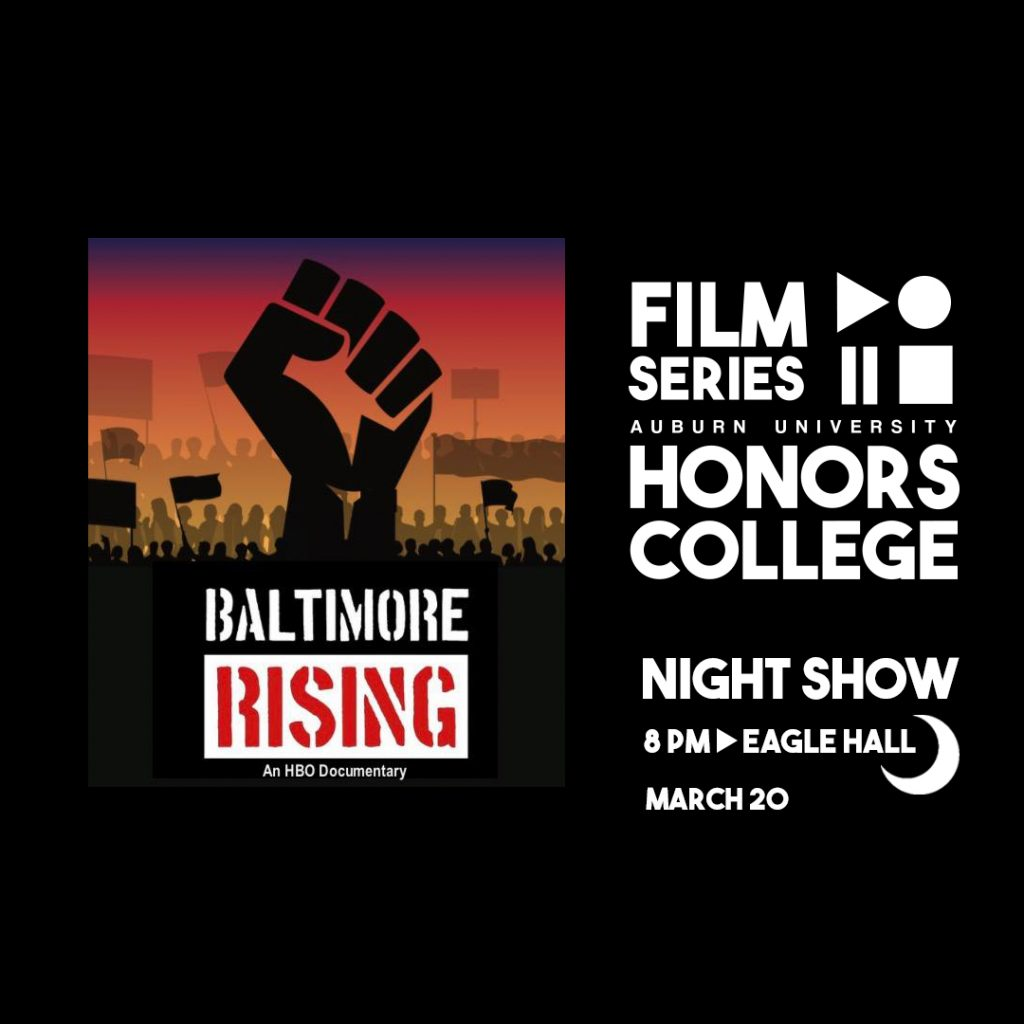 Honors College Film Series graphic for: Baltimore Rising on March 20 at 8 pm in Eagle Hall
