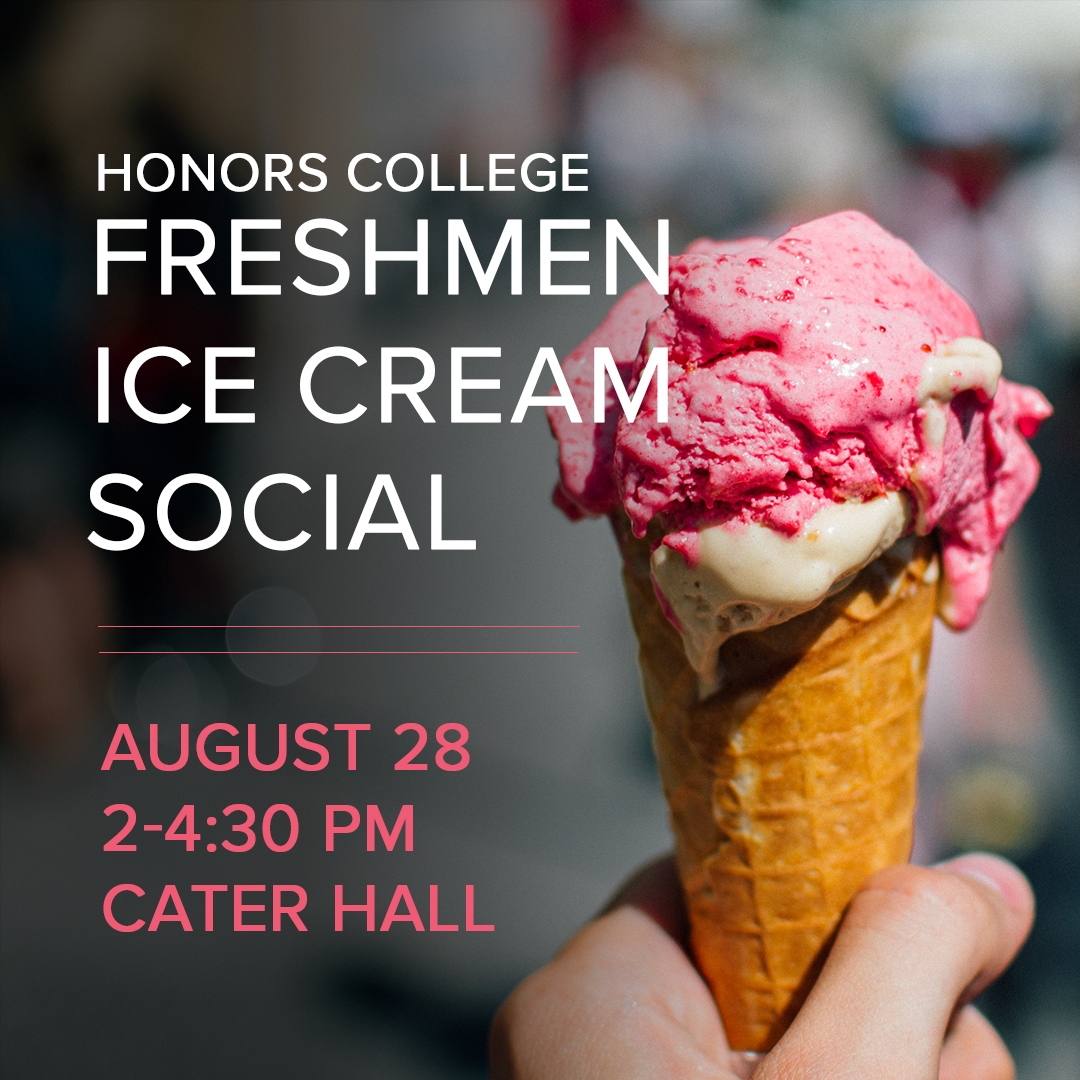 freshmen ice cream social on august 28 from 2-430 at Cater Hall