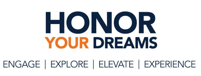 Honor Your Dreams graphic. Stating Honor Your Dreams: Engage, Explore, Elevate, Experience